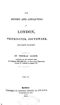 The History and Antiquities of London  Westminster  Southwark  and Parts Adjacent PDF