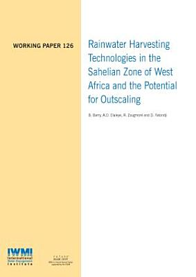 Rainwater harvesting technologies in the Sahelian zone of West Africa and the potential for outscaling PDF