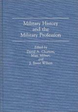 Military History and the Military Profession PDF