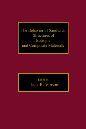 The Behavior of Sandwich Structures of Isotropic and Composite Materials PDF