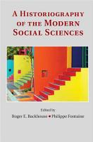 A Historiography of the Modern Social Sciences PDF