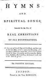 Hymns and Spiritual Songs, intended for the use of real Christians of all denominations ... Fourth edition. [By J. Wesley.]