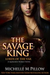 The Savage King: Cat-Shifter Romance: Lords of the Var (A Dragon Lords Story) #1