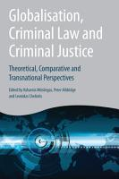 Globalisation  Criminal Law and Criminal Justice PDF