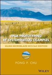 FPGA Prototyping by SystemVerilog Examples: Xilinx MicroBlaze MCS SoC Edition, Edition 2