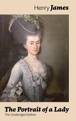 The Portrait of a Lady (The Unabridged Edition)