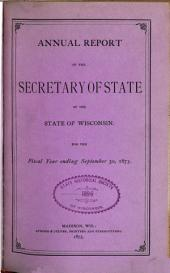 Annual Report of the Secretary of State of the State of Wisconsin for the Year ...