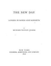 A New Day: A Poem in Songs and Sonnets