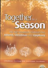 Together for a Season - Advent, Christmas and Epiphany