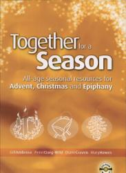 Together For A Season Advent Christmas And Epiphany Book PDF