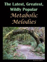 The Latest Greatest Wildly Popular Metabolic Melodies Book PDF