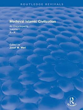 Routledge Revivals  Medieval Islamic Civilization  2006  PDF