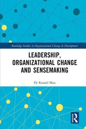Leadership  Organizational Change and Sensemaking