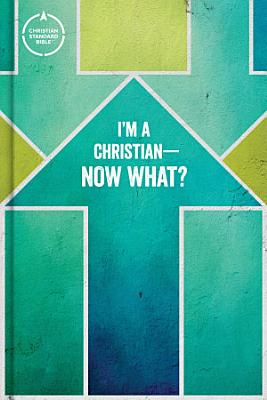 CSB I m a Christian   Now What  Bible for Kids  ePub