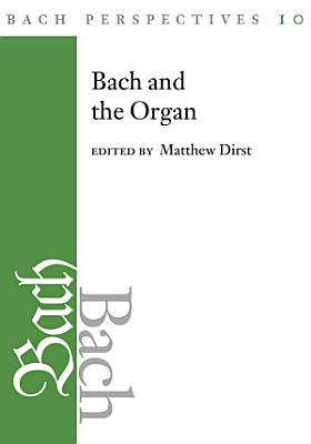 Bach Perspectives  Volume 10