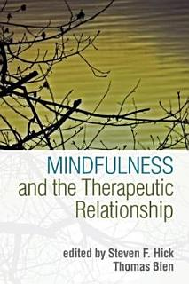 Mindfulness and the Therapeutic Relationship Book