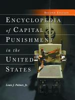 Encyclopedia of Capital Punishment in the United States  2d ed  PDF