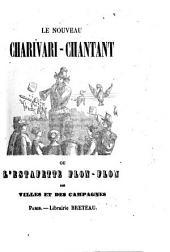 Le nouveau charivari-chantant ou l'estafette flon-flon des villes et des campagnes