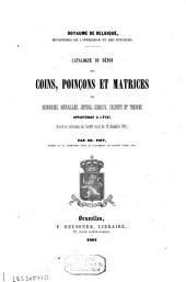Catalogue du dépot des coins, poinçons et matrices de monnaies, médailles, jetons, sceaux, cachets et timbres appartenant à l'état, dressé en exécution de l'arrêté royal du 18 décembre 1841