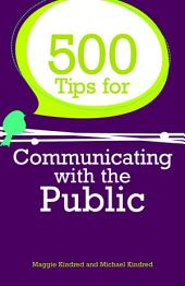 500 Tips for Communicating with the Public