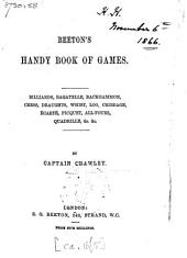 Beeton's Handy Book of Games: Billiards, Bagatelle, Backgammon, Chess, Draughts, Whist, Loo, Cribbage, Écarté, Piquet, All-fours, Quadrille, &c. &c