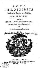 Acta philosophica Societatis Regiae in Anglia anni M.DC.LXX.