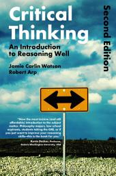 Critical Thinking: An Introduction to Reasoning Well, Edition 2