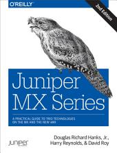 Juniper MX Series: A Comprehensive Guide to Trio Technologies on the MX, Edition 2