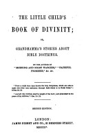 The Little Child s Book of Divinity  or  Grandmamma s stories about Bible doctrines  By the author of  Morning and Night Watches  i e  John Ross Macduff   etc PDF