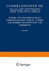 Correlationen III. Wärme- und Wasserhaushalt. Umwelt- faktoren. Schlaf. Altern und Sterben. Konstitution und Vererbung