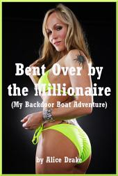 Bent Over by the Millionaire: A Rough First Time Story