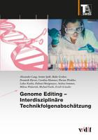 Genome Editing     Interdisziplin  re Technikfolgenabsch  tzung PDF