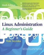 Linux Administration: A Beginners Guide, Sixth Edition: Edition 6