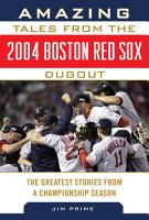 Amazing Tales from the 2004 Boston Red Sox Dugout PDF