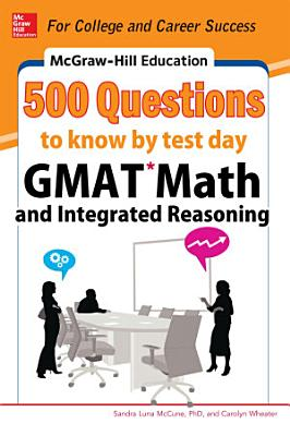 McGraw Hill Education 500 GMAT Math and Integrated Reasoning Questions to Know by Test Day