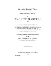 The Complete Works in Verse and Prose of Andrew Marvell ...: With ... a Translation of the Greek and Latin Poetry ...