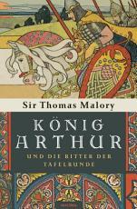 K  nig Arthur und die Ritter der Tafelrunde PDF