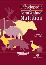The Encyclopedia of Farm Animal Nutrition PDF