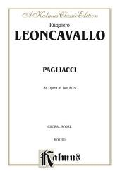 Pagliacci, An Opera in Two Acts: Chorus/Choral Score with Italian and English Text