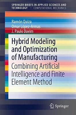 Hybrid Modeling and Optimization of Manufacturing PDF
