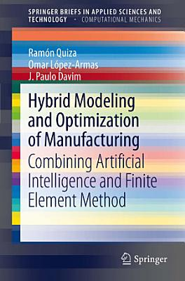Hybrid Modeling and Optimization of Manufacturing PDF
