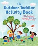 The Outdoor Toddler Activity Book Book