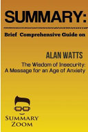 Summary - Guide on Alan Watts's the Wisdom of Insecurity