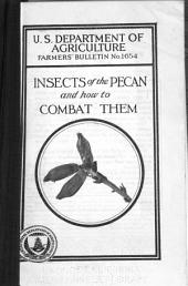 Insects of the Pecan and how to Combat Them
