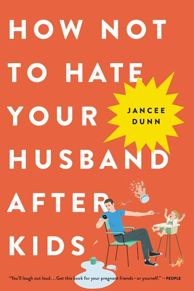 Download How Not to Hate Your Husband After Kids Book
