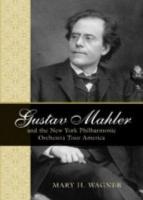 Gustav Mahler and the New York Philharmonic Orchestra Tour America PDF