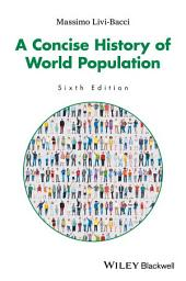 A Concise History of World Population: Edition 6