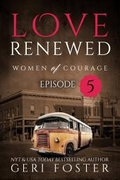 Love Renewed: Episode Five