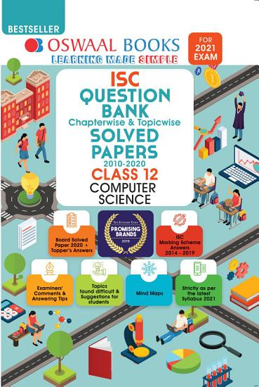 Oswaal ISC Question Bank Chapterwise   Topicwise Solved Papers  Class 12  Computer Science  For 2021 Exam  PDF