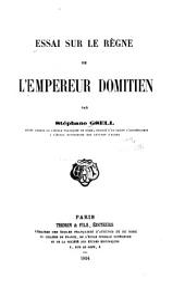 Essai sur le règne de l'empereur Domitien